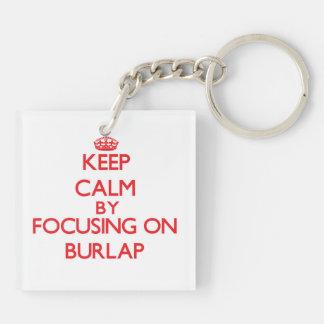 Keep Calm by focusing on Burlap Acrylic Keychain