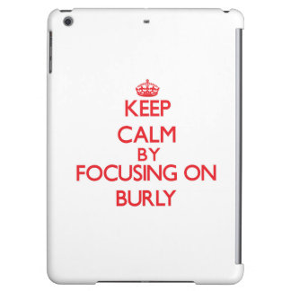 Keep Calm by focusing on Burly iPad Air Cover