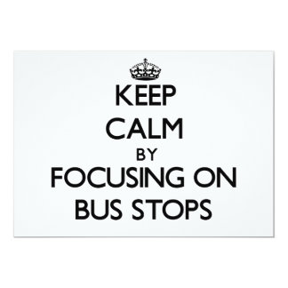 """Keep Calm by focusing on Bus Stops 5"""" X 7"""" Invitation Card"""