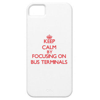 Keep Calm by focusing on Bus Terminals iPhone 5 Covers