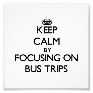 Keep Calm by focusing on Bus Trips Photo Print
