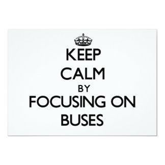 Keep Calm by focusing on Buses 5x7 Paper Invitation Card