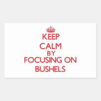 Keep Calm by focusing on Bushels Rectangle Sticker