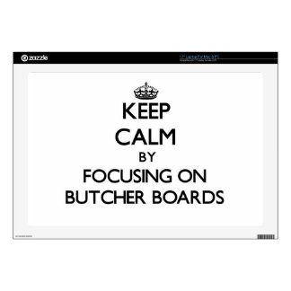 """Keep Calm by focusing on Butcher Boards Skin For 17"""" Laptop"""