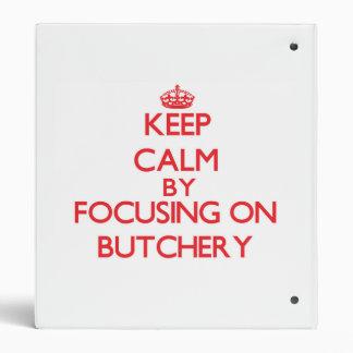 Keep Calm by focusing on Butchery Vinyl Binders
