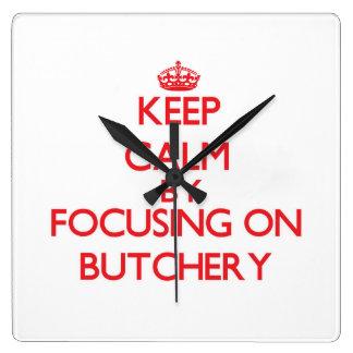 Keep Calm by focusing on Butchery Wall Clock