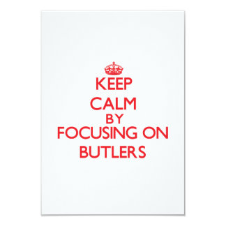 Keep Calm by focusing on Butlers 3.5x5 Paper Invitation Card