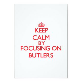 Keep Calm by focusing on Butlers 5x7 Paper Invitation Card