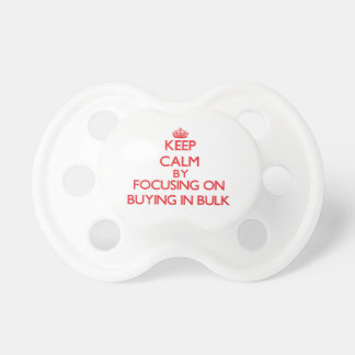 Keep Calm by focusing on Buying In Bulk Baby Pacifier