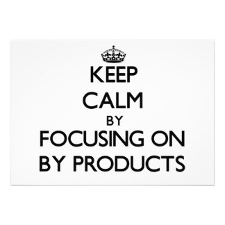 Keep Calm by focusing on By-Products Custom Announcement