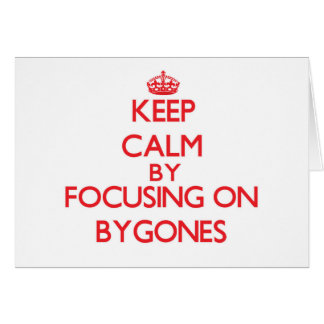 Keep Calm by focusing on Bygones Greeting Cards