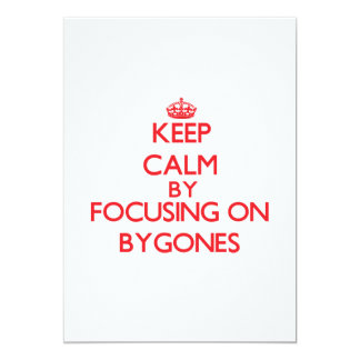 Keep Calm by focusing on Bygones Personalized Invite
