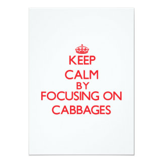 Keep Calm by focusing on Cabbages Custom Announcement