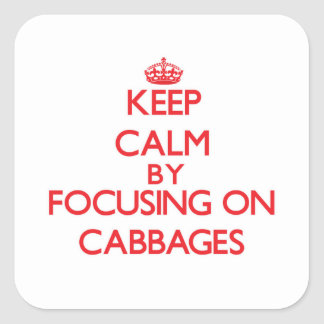 Keep Calm by focusing on Cabbages Stickers