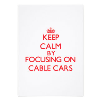 Keep Calm by focusing on Cable Cars Cards