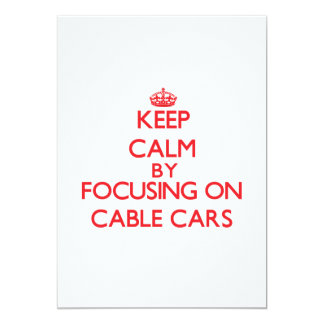 Keep Calm by focusing on Cable Cars Custom Announcements