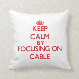 Keep Calm by focusing on Cable Throw Pillows