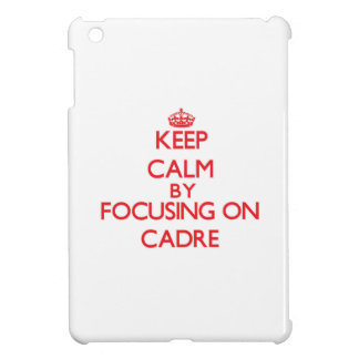 Keep Calm by focusing on Cadre Case For The iPad Mini