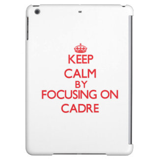 Keep Calm by focusing on Cadre Cover For iPad Air