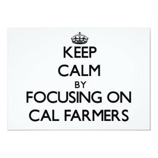 Keep Calm by focusing on Cal Farmers Custom Announcement
