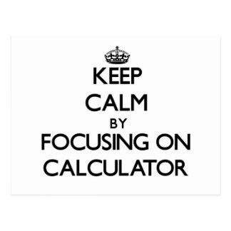 Keep Calm by focusing on Calculator Postcard