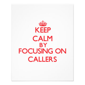 Keep Calm by focusing on Callers Flyer
