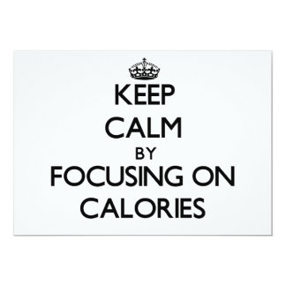 Keep Calm by focusing on Calories 5x7 Paper Invitation Card
