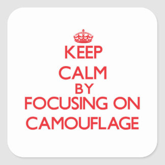Keep Calm by focusing on Camouflage Square Stickers