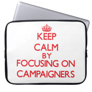 Keep Calm by focusing on Campaigners Laptop Sleeves