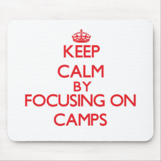 Keep Calm by focusing on Camps Mouse Pad