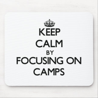 Keep Calm by focusing on Camps Mouse Pads