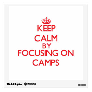 Keep Calm by focusing on Camps Room Decals