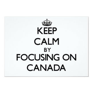 Keep Calm by focusing on Canada 5x7 Paper Invitation Card