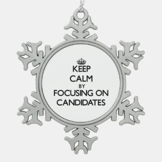 Keep Calm by focusing on Candidates Ornament