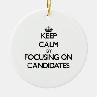 Keep Calm by focusing on Candidates Christmas Tree Ornament