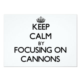 Keep Calm by focusing on Cannons Custom Invite