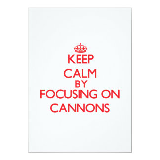 Keep Calm by focusing on Cannons Custom Invitations