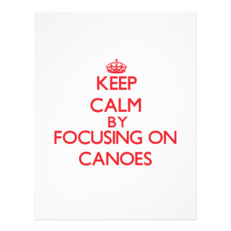 Keep Calm by focusing on Canoes Full Color Flyer