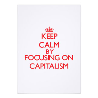 Keep Calm by focusing on Capitalism Cards