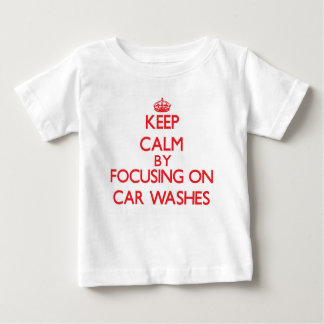Keep Calm by focusing on Car Washes T-shirts
