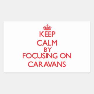 Keep Calm by focusing on Caravans Rectangular Stickers