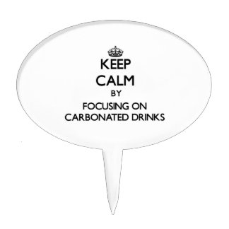 Keep Calm by focusing on Carbonated Drinks Cake Pick
