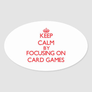 Keep Calm by focusing on Card Games Stickers