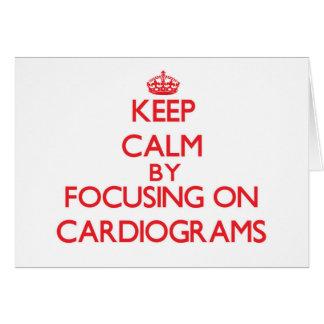 Keep Calm by focusing on Cardiograms Card