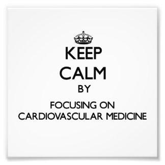 Keep calm by focusing on Cardiovascular Medicine Art Photo