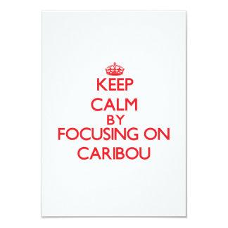 Keep Calm by focusing on Caribou Custom Invitation