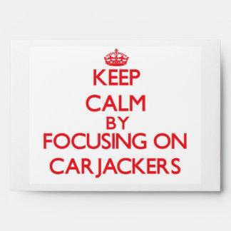 Keep Calm by focusing on Carjackers Envelope