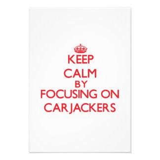 Keep Calm by focusing on Carjackers Custom Invite