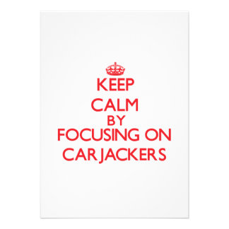 Keep Calm by focusing on Carjackers Personalized Announcements