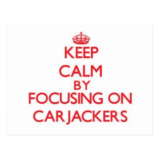 Keep Calm by focusing on Carjackers Postcard